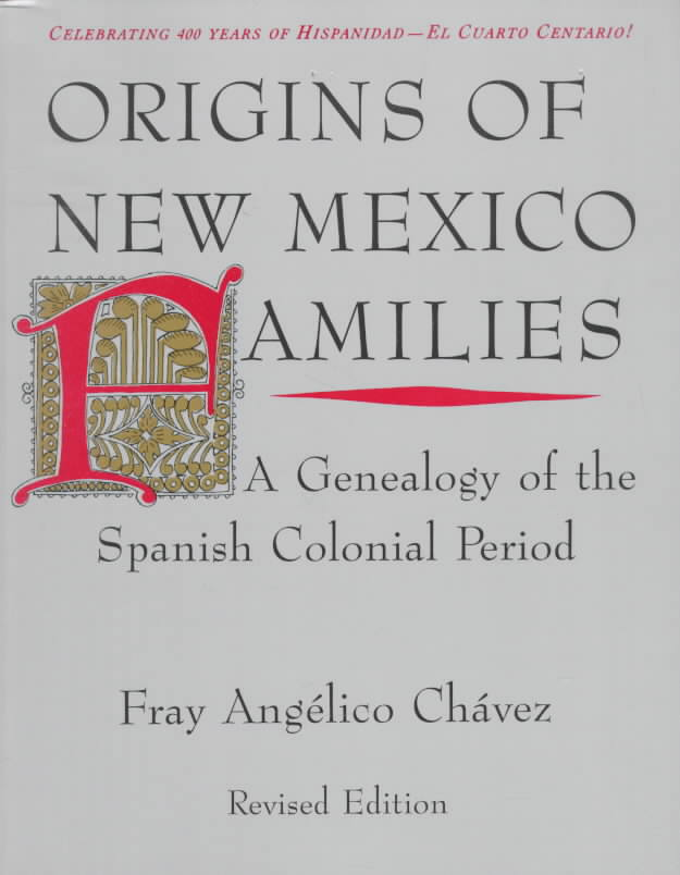 Origins of New Mexico Families By Chavez, Angelico